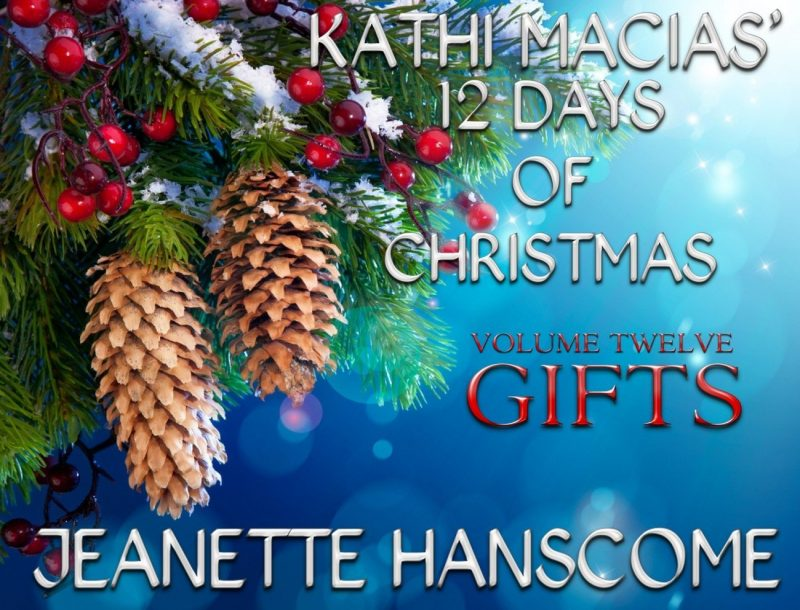 Kathi Macias' 12 Days of Christmas – Volume 12 – Gifts