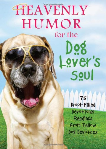 Heavenly Humor For The Dog Lover's Soul