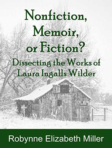 Nonfiction, Memoir, or Fiction?: Dissecting the Works of Laura Ingalls Wilder