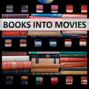 Writing Books to be Turned into Movies