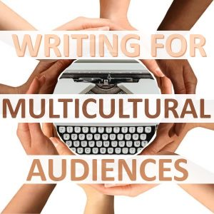 Writing for Multicultural Audiences