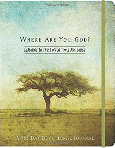 Where Are You, God? Learning to Trust When Times Are Tough (365-Day Devotionals)